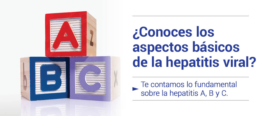 ¿Conoces los aspectos básicos de la hepatitis viral? Conoce lo fundamental sobre la hepatitis A, B y C.
