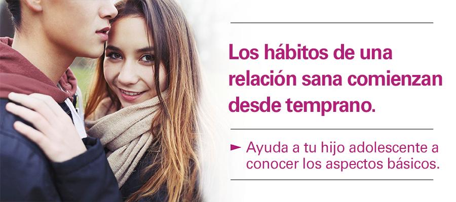 Los hábitos para mantener relaciones saludables se desarrollan desde temprano. Ayuda a tu hijo adolescente a conocer los aspectos básicos.