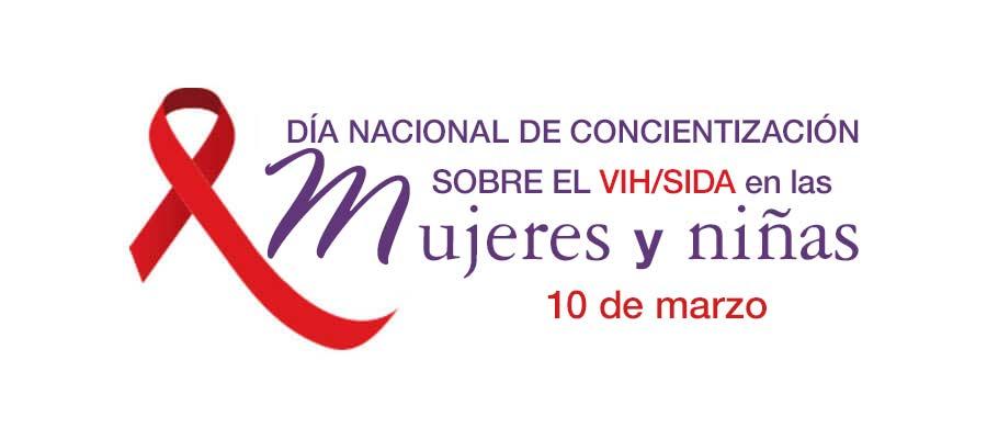 Día Nacional de Concientización sobre el VIH / SIDA en las Mujeres y Niñas. 10 de marzo.